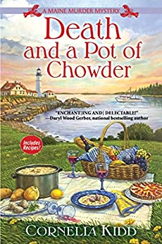 Death and a Pot of Chowder (A Maine Murder Mystery Book 1) by [Cornelia Kidd]