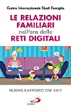 Le relazioni familiari nell'era delle reti digitali. Nuovo rapporto CISF 2017...