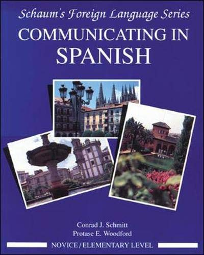 Compare Textbook Prices for Communicating In Spanish Novice Level 1 Edition ISBN 9780070566422 by Schmitt, Conrad,Woodford, Protase