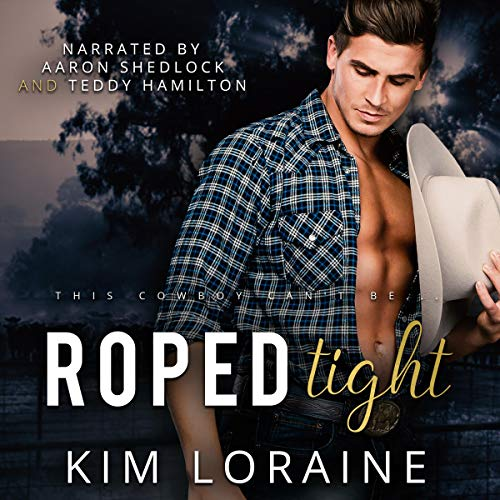 Roped Tight Audiobook By Kim Loraine cover art