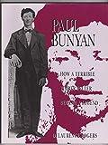 Paul Bunyan:How a Terrible Timber Feller Became a Legend (Paperback)