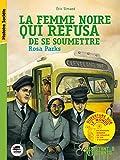 FEMME NOIRE QUI REFUSA DE SE SOUMETTRE (LA): ROSA PARKS