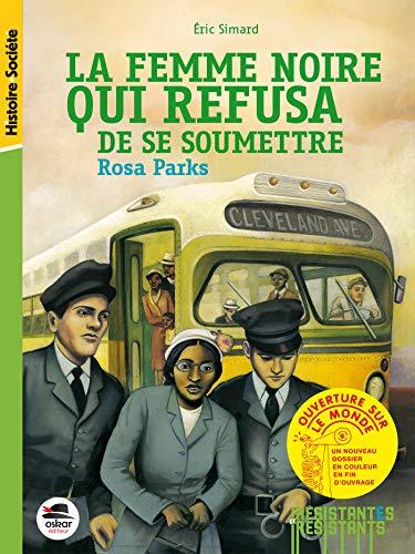 Den svarte kvinnen som nektet å underkaste seg: Rosa Parks