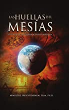 Las Huellas del Mesias: Un Estudio del la Secuencia de Eventos Profeticos (The Footsteps of the Messiah) (Spanish Edition)