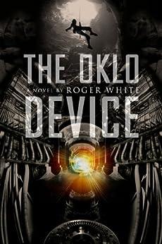 The Oklo Device by [Roger White, Steve Willgren]