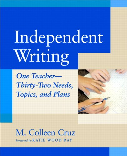 Independent Writing: One Teacher---Thirty-Two Needs, Topics, and Plans