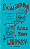 The Biggle Swine Book: Much Old and More New Hog Knowledge, Arranged in Alternate Streaks of Fat and...