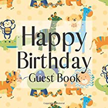 Happy Birthday Guest Book: Wildlife Safari Animals - Signing Celebration Guest Book w/ Photo Space Gift Log-Party Event Reception Visitor Advice ... Memories-Unique Accessories Idea Scrapbook
