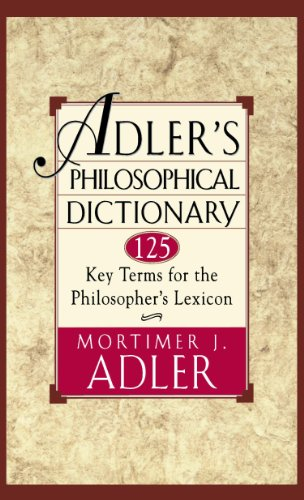 Adler's Philosophical Dictionary: 125 Key Terms for the Philosopher's Lexicon (English Edition)
