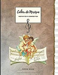 Cahier de Musique INSPIRATION & COMPOSITION Papier Blanc: Grand Format   100 Pages   Couverture petits anges. (French Edition)