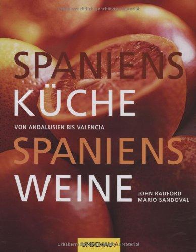 Spaniens Küche Spaniens Weine: Von Andalusien bis Valencia