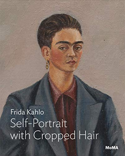 Kahlo: Self-Portrait with Cropped Hair (MoMA One on One Series)