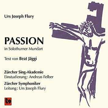 Urs Joseph Flury: Passion (Frei nach den vier Evangelien in Versen von Beat Jäggi)