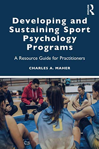 Compare Textbook Prices for Developing and Sustaining Sport Psychology Programs 1 Edition ISBN 9780367345563 by Maher, Charles A.
