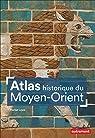 Atlas historique du Moyen-Orient par Louis
