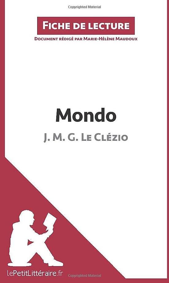 告発者約設定優勢Mondo de J. M. G. Le Clézio (Fiche de lecture): Résumé complet et analyse détaillée de l'oeuvre