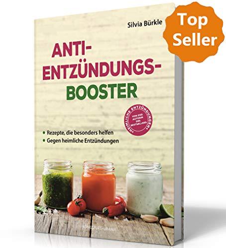 Anti-Entzündungs-Booster: Rezepte, die besonders helfen. Gegen heimliche Entzündungen im Körper (natürliche Entzündungshemmer)