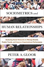 Sociometrics and Human Relationships: Analyzing Social Networks to Manage Brands, Predict Trends, and Improve Organizational Performance