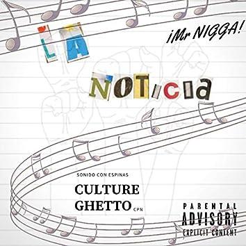 La Noticia, Sonido Con Espinas Culture Ghetto Cpn