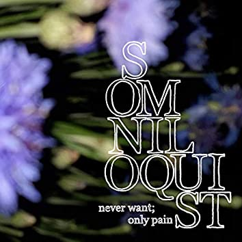 Never Want Only Pain