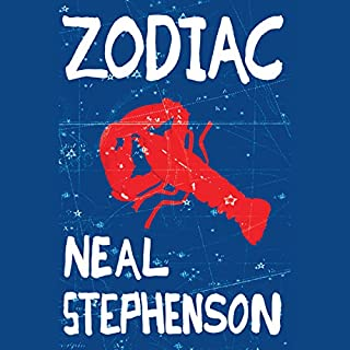 Zodiac                   By:                                                                                                                                 Neal Stephenson                               Narrated by:                                                                                                                                 Ax Norman                      Length: 10 hrs and 16 mins     716 ratings     Overall 4.0