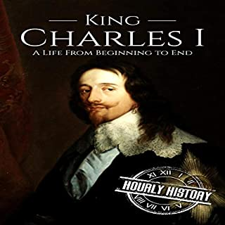 Charles I: A Life from Beginning to End cover art
