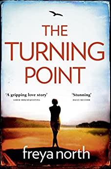 The Turning Point: A gripping emotional page-turner with a breathtaking twist by [Freya North]