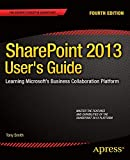 SharePoint 2013 User's Guide: Learning Microsoft's Business Collaboration Platform - Anthony Smith