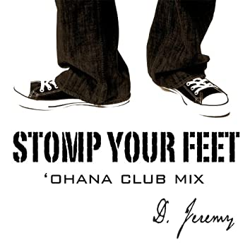 Stomp Your Feet ('ohana Club Mix)