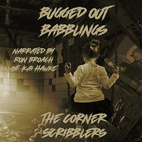 Bugged Out Babblings: A Corner Scribblers Flash Collection w/ Guest Author, Daniel Humphreys (2020 Quarterly, Book 2)
