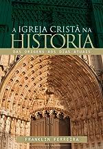 Igreja cristã na história, A.