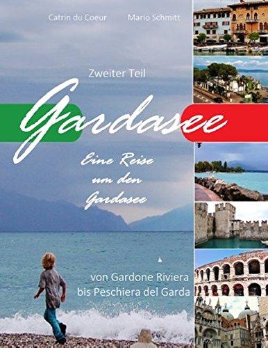 Gardasee, Eine Reise um den Gardasee, zweiter Teil: Von...