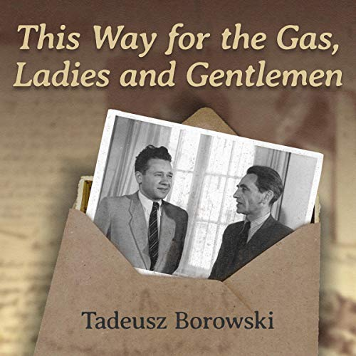 Couverture de This Way for the Gas, Ladies and Gentlemen