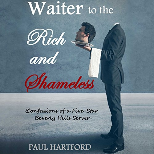 Waiter to the Rich and Shameless audiobook cover art
