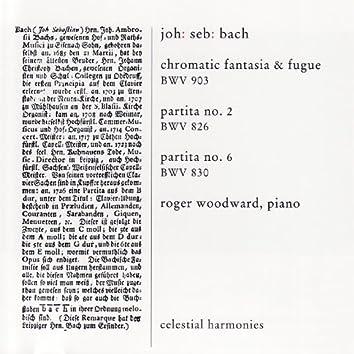 Bach: Chromatic Fantasia & Fugue BWV 903 / Partita No. 2 BWV 826 / Partita No. 6 BWV 830