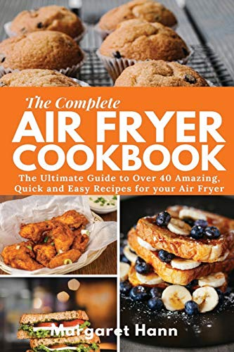 Buy Bargain The Complete Air Fryer Cookbook: The Ultimate Guide to over 40 Amazing, Quick and Easy R...