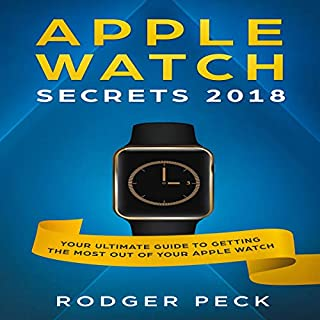 Apple Watch Secrets 2018: Your Ultimate Guide to Getting the Most out of Your Apple Watch audiobook cover art