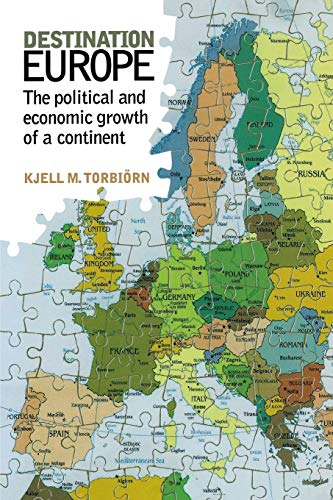 Destination Europe: The Political and Economic Growth of a Continent