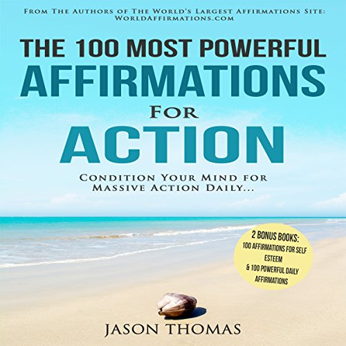 The 100 Most Powerful Affirmations for Action audiobook cover art