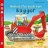 Baby Pixi 60: Mein erstes Buch vom Bagger - Maya Geis
