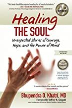 Healing the Soul: unexpected Stories of Hope, Courage, and the Power of Mind
