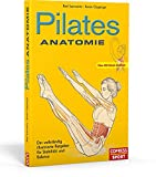 Pilates Anatomie: Illustrierter Ratgeber für Stabilität und Balance: Der vollständig illustrierte Ratgeber für Stabilität und Balance