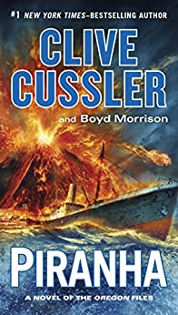 Piranha (The Oregon Files Book 10) by [Clive Cussler, Boyd Morrison]