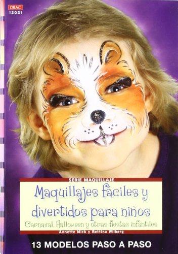 Maquillajes fáciles y divertidos para niños: Carnaval, Halloween y y otras fiestas infantiles (Serie Maquillaje (drac)) - 9788498742237