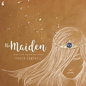 The Maiden: Songs from Beyond the Chapel