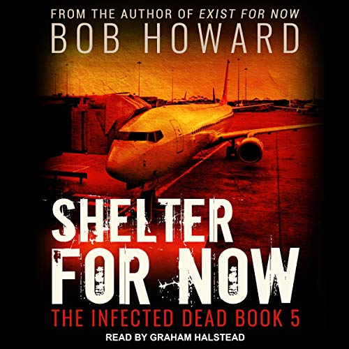 Shelter for Now Audiobook By Bob Howard cover art