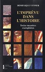 L'Imprévu dans l'Histoire - Treize meurtres exemplaires de Dominique Venner