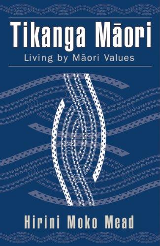 Tikanga Maori: Living by Maori Values (English Edition)