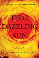 That Dazzling Sun (Tinsmith's Apprentice)
