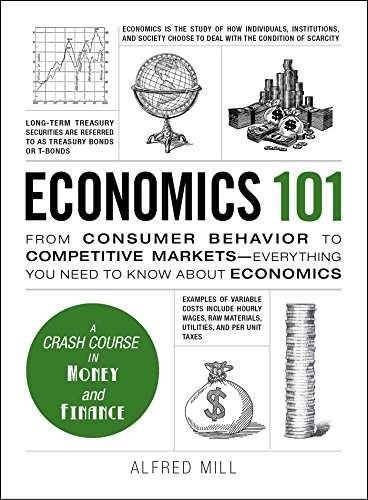 Compare Textbook Prices for Economics 101: From Consumer Behavior to Competitive Markets--Everything You Need to Know About Economics Adams 101 Illustrated Edition ISBN 0045079593404 by Mill, Alfred